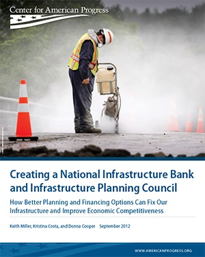 Creating a National Infrastructure Bank and Infrastructure Planning Council